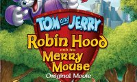 Том и Джери: Робин Худ и Неговият Весел Мишок