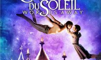 Цирк дьо Солей: Необятни светове