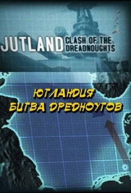 JUTLAND. Clash of the Dreadnoughts